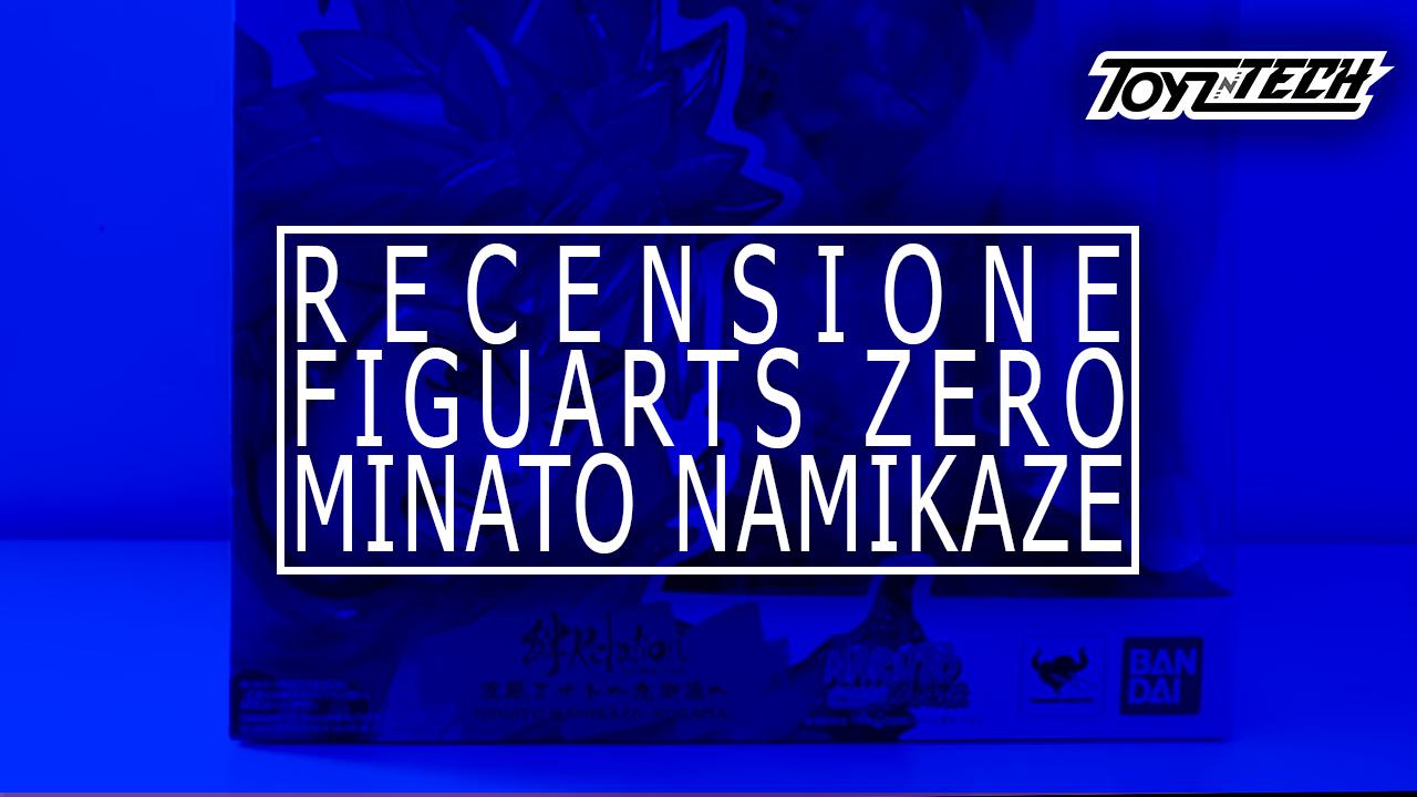 Videorecensione: Minato Namikaze Figuarts Zero di Tamashii Nations