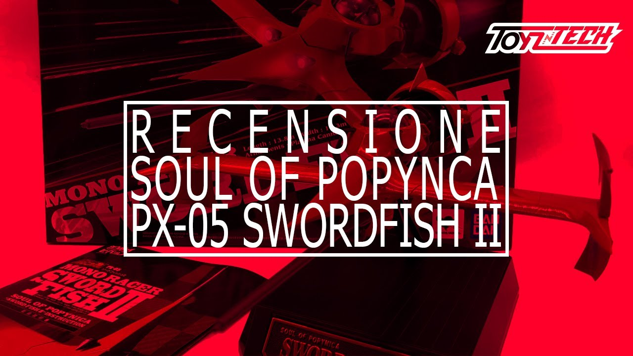 PX-05 SWORDFISH II – SOUL OF POPYNICA – Recensione Video