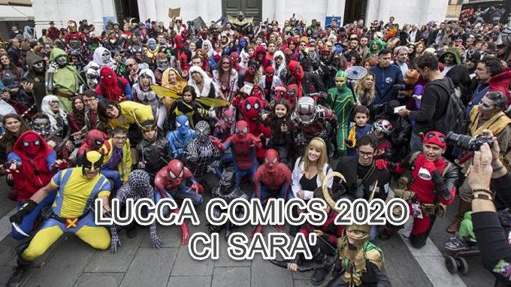 Ufficiale: LUCCA COMICS 2020 CI SARA'.